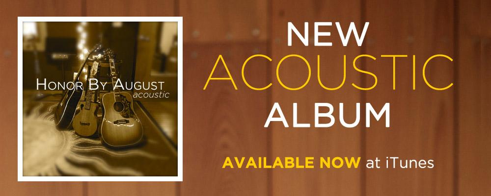 New Honor By August Acoustic Album