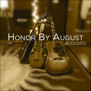 HonorByAugust_Acoustic_iTunes