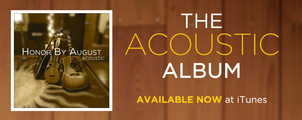 Honor By August Acoustic Album Available Now at iTunes