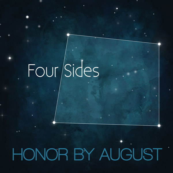 "Honor By August - The ""Four Sides"" EP - Available exclusively online  June 9, 2015"